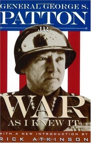 Patton Biography War As I Knew It Book