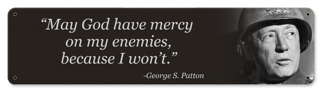 "General George S. Patton ""Have Mercy"" Small Metal Sign"