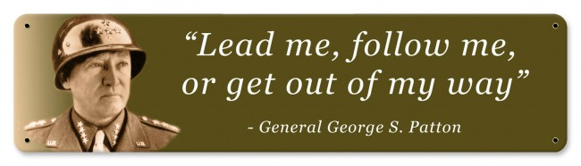 "General George S. Patton ""Lead Me"" Small Metal Sign"